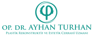 Op. Dr. Ayhan Turhan |Plastik, Estetik ve Rekonstrüktif Cerrahi